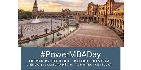 PowerMBA Day - PowerEvento!! 27 febrero Sevilla ✔No puedes faltar! entradas