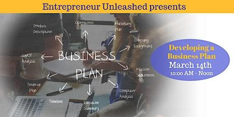 Entrepreneur Unleashed Workshop - Developing Your Business Plan tickets