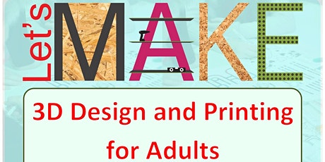 3D design and printing at Leamington Library tickets