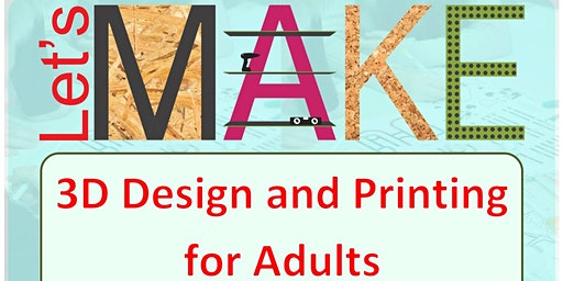 3D design and printing at Leamington Library