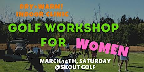 GOLF WORKSHOP FOR WOMEN - Happy Golfer Happy Life tickets