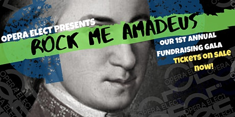 Rock Me Amadeus: Opera Elect's 1st Annual Fundraising Gala tickets