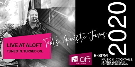 Live @ Aloft with Ted's Acoustic Jams: FREE Music tickets
