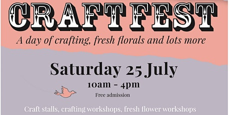 Craftfest- A day of crafting, fresh florals, pop up cafe and lots more tickets