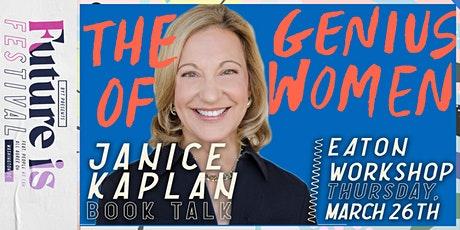 """The Genius Of Women"" Book Talk With Author Janice Kaplan tickets"
