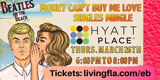 Singles Mingle - Money Can't Buy Me Love at Hyatt Place Delray Beach