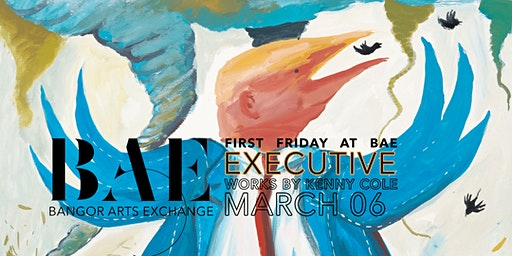"First Friday at BAE - ""Executive"" Works by Kenny Cole"