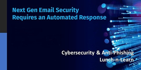 Anti-Phishing Cybersecurity Lunch-n-Learn tickets