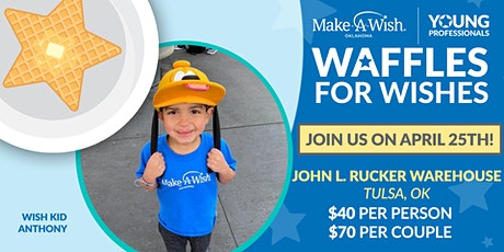 3rd Annual Waffles For Wishes hosted by Tulsa Wish YP Council tickets