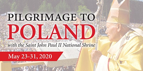 Pilgrimage to Poland with the Saint John Paul II National Shrine tickets