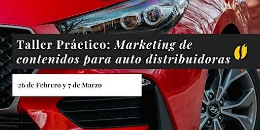 Taller: Marketing de Contenidos para Auto Distribuidoras
