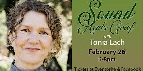 Sound Heals Grief Series with Tonia Lach Scott tickets