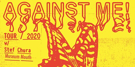 AGAINST ME!/ Stef Chura/Museum Mouth tickets