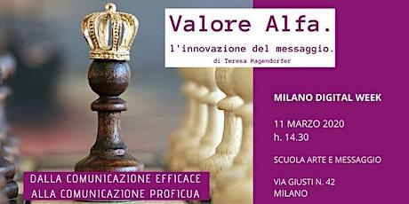 MILANO DIGITAL WEEK - VALORE ALFA. L'innovazione del messaggio. biglietti