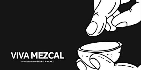 Viva Mezcal Screening tickets