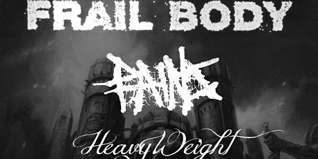 RCC Presents Frail Body, Pains & HeavyWeight tickets