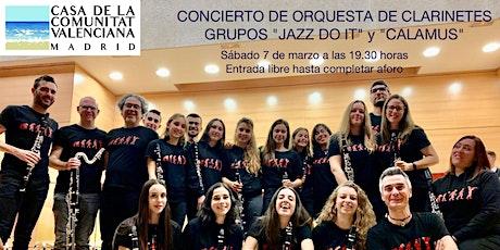 """Orquesta de clarinetes    Grupos """"Jazz Do It"""" y """"Calamus"""" entradas"""
