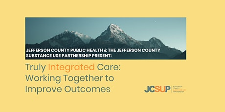 Truly Integrated Care: Working Together to Improve Outcomes tickets
