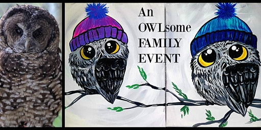 OWLsome Family Paint Night Event and Meet a Real Live Owl! Hammond