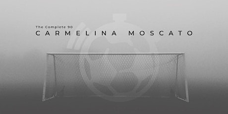 The Complete 90 - Carmelina Moscato Clinic tickets