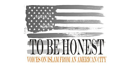 To Be Honest: Voices on Islam From an American City - Performance at TCU tickets