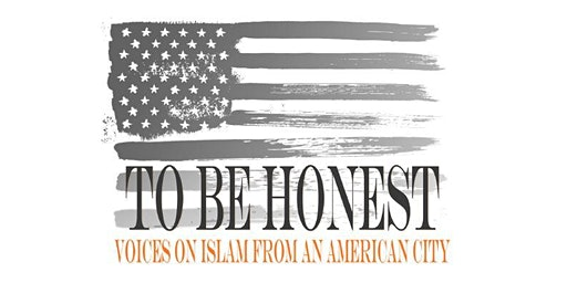 To Be Honest: Voices on Islam From an American City - Performance at TCU