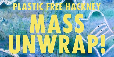 Hackney Supermarket Mass Unwrap! 29.02.20 tickets