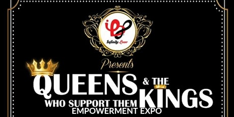 "Infinity Love ""Queens and the Kings who support them"" Empowerment Expo tickets"