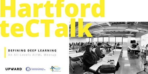 Hartford teCTalk: Defining Deep Learning