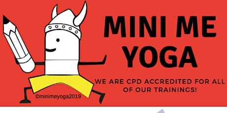 Mini Me Yoga  Education  Workshop for Teachers (Preschool & Primary School) tickets