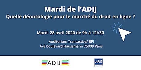 MARDI de l'ADIJ: Quelle déontologie pour le marché du droit en ligne tickets