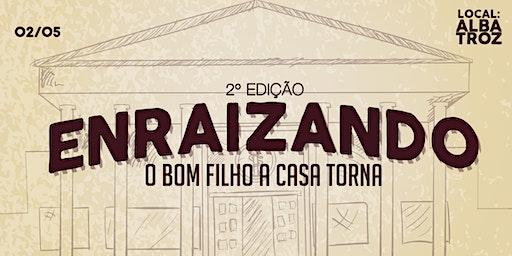 ENRAIZANDO - O bom filho a casa torna 2ª edição