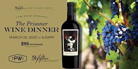 51fifteen Wine Dinner Series: Featuring The Prisoner tickets