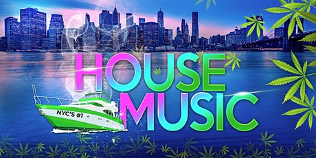 NYC #1 House Music Night - 4/20 Saturday Night NYC Boat Party  tickets