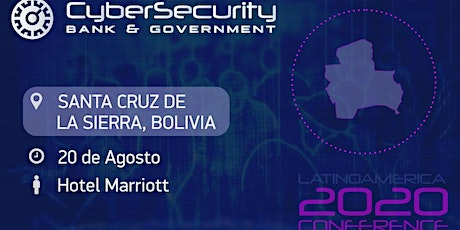 Cybersecurity Bank, Bussines & Government- Santa Cruz de la Sierra, Bolivia entradas