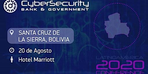 Cybersecurity Bank, Bussines & Government- Santa Cruz de la Sierra, Bolivia