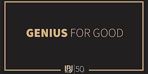 Genius for Good – LBJ 50th Anniversary Forum