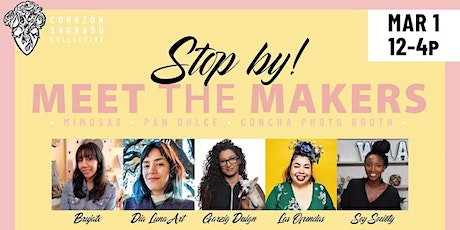 Corazon Sagrado presents Meet the Makers a Sunday Funday Event tickets