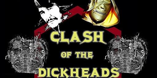 Clash of the Dickheads