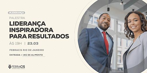 [RIO DE JANEIRO/RJ] Palestra Gratuita - LIDERANÇA INSPIRADORA PARA RESULTADOS