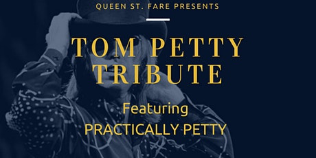 Practically Petty - Tom Petty Tribute at Queen St Fare tickets