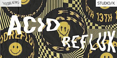 Club/ K x Webradio: Acid Reflux tickets