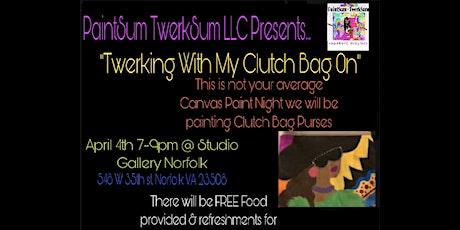 Twerking With My Clutch Bag On tickets