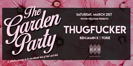The Garden Party with Thugfucker // Benjamin K // Torie tickets