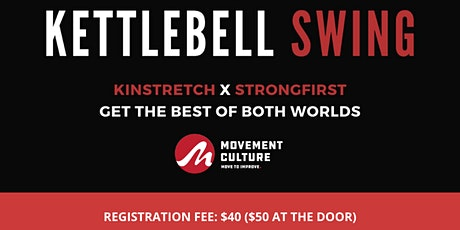 Kinstretch x StrongFirst Presents: The Kettlebell Swing tickets