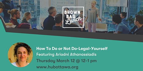 Brown Bag Lunch: How To Do or Not Do-Legal-Yourself tickets