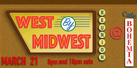 West by Midwest Reunion (Late Show) tickets