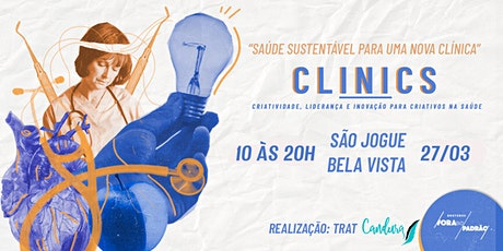 CLINICS - Criatividade, Liderança e Inovação para Criativos na Saúde ingressos