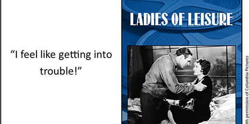 Ladies of Leisure (1930) 99 min