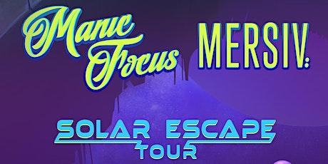 Manic Focus + Mersiv Solar Escape Tour tickets